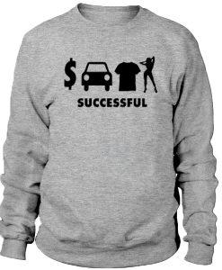 Successful Sweatshirt