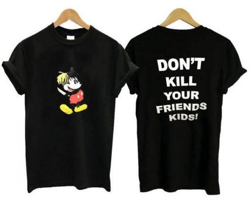 Mickey Don't Kill Your Friend Kids XXXTentacion T-shirt