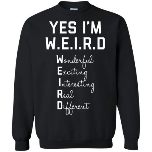 Yes I Am WEIRD Sweatshirt