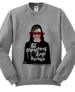 All Monster Are Human Sweatshirt