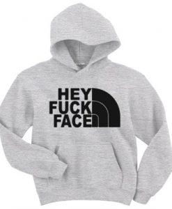 Hey Fuck Face Hoodie