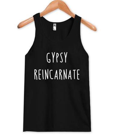 gypsy reincarnated tank top