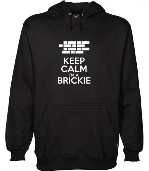 Keep Calm I'm A Brickie Hoodie