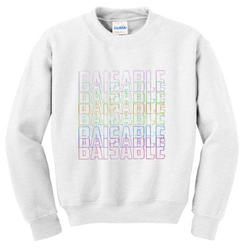 baisable font sweatshirt