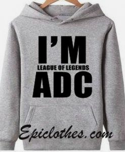 i'm League Of Legends ADC Hoodie