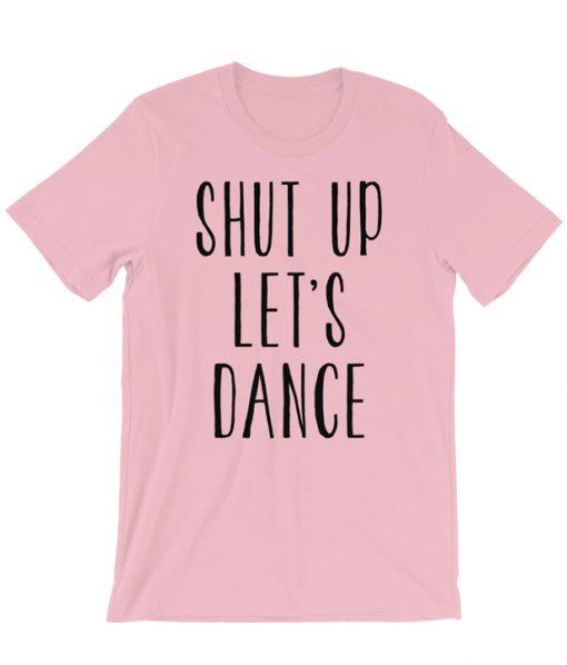 Shut Up Let's Dance Pink T-shirt