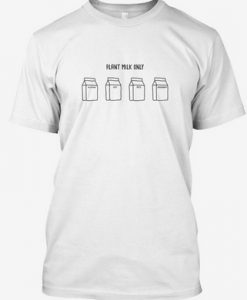 Plant Milk Only Funny T Shirt