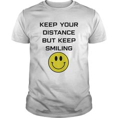 Keep Your Distance But Keep Smiling T Shirt