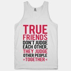 True Friends Don't Judge Each Other Tanktop