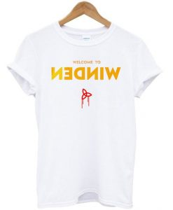 Welcome To Winden T-shirt